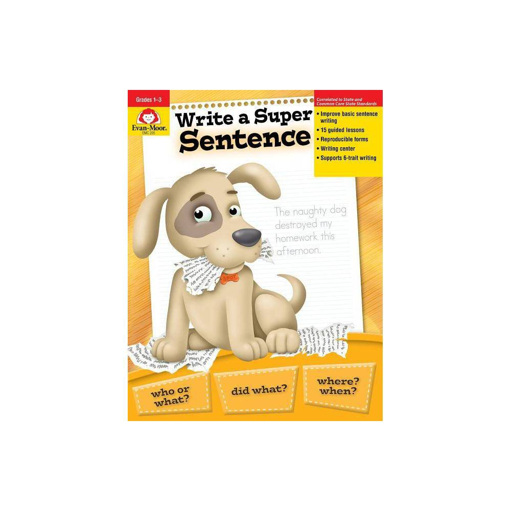 Write A Super Sentence 2nd Edition By Evan Moor Educational Publishers Paperback