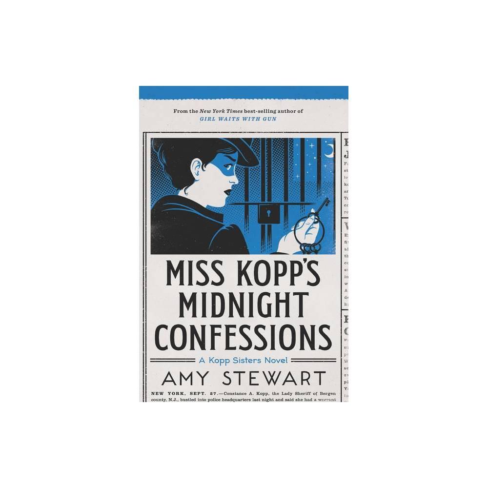 Miss Kopp S Midnight Confessions Volume 3 Kopp Sisters Novel By Amy Stewart Paperback