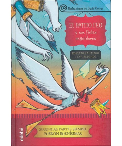 El patito feo y sus fieles seguidores / The Ugly Duckling and His Faithful Followers -  (Hardcover) - image 1 of 1