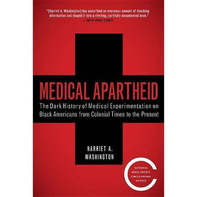 Medical Apartheid - by  Harriet A Washington (Paperback)