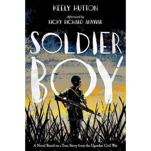 Soldier Boy - by  Keely Hutton (Paperback) - image 1 of 1