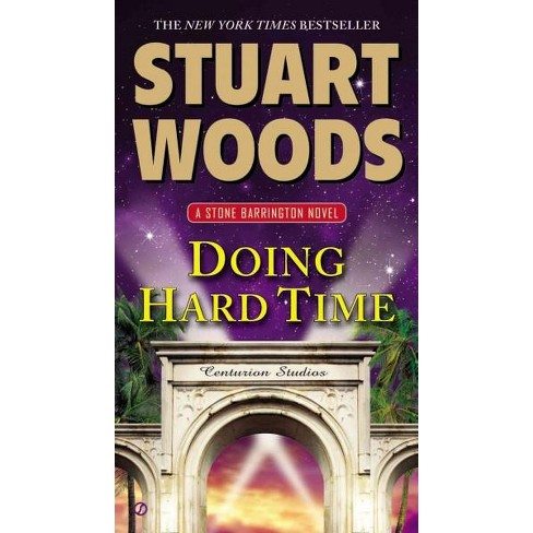 Doing Hard Time ( Stone Barrington) (Paperback) by Stuart Woods - image 1 of 1