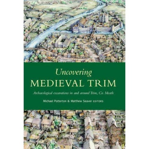 Uncovering Medieval Trim - (Hardcover) - image 1 of 1