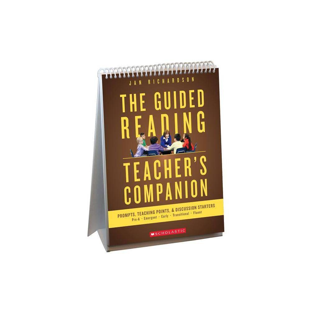 The Guided Reading Teacher S Companion By Jan Richardson Richardson Spiral Bound