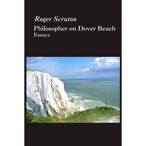 Philosopher on Dover Beach - by  Roger Scruton (Paperback) - image 1 of 1