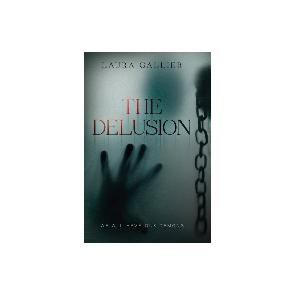The Delusion By Laura Gallier Hardcover