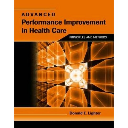 Advanced Performance Improvement in Health Care: Principles and Methods - by  Donald Lighter (Paperback) - image 1 of 1