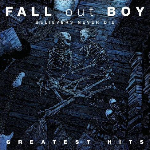 Fall Out Boy - Believers Never Die: The Greatest Hits (CD) - image 1 of 1