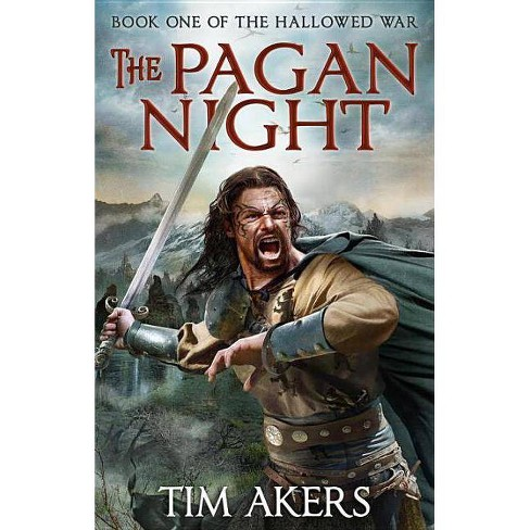 The Pagan Night - (Hallowed War) by  Tim Akers (Paperback) - image 1 of 1