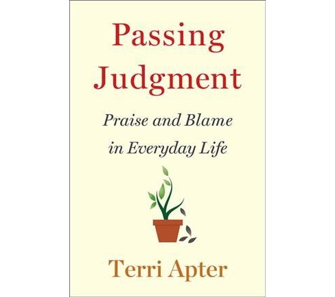 Passing Judgment : Praise and Blame in Everyday Life -  by Terri Apter (Hardcover) - image 1 of 1