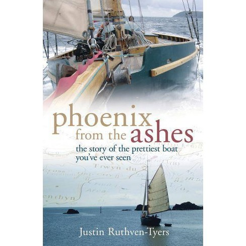 Phoenix from the Ashes - by  Justin Tyers (Paperback) - image 1 of 1