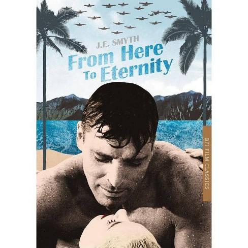 From Here to Eternity - (BFI Film Classics) by  J E Smyth (Paperback) - image 1 of 1