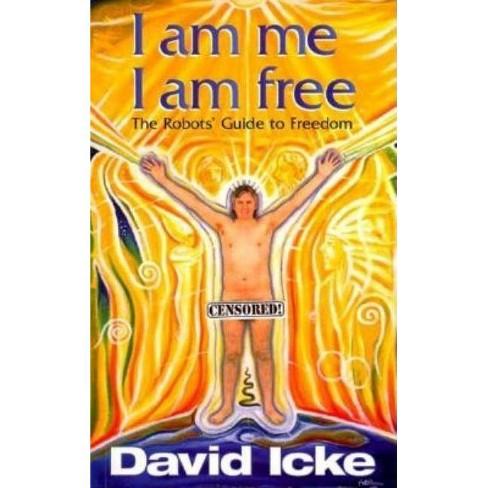 I Am Me, I Am Free - by  David Icke (Paperback) - image 1 of 1