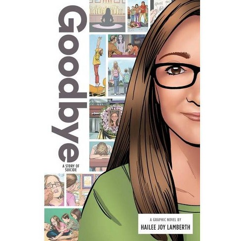Goodbye: A Story of Suicide - (Zuiker Teen Topics) by  Hailee Joy Lamberth (Hardcover) - image 1 of 1