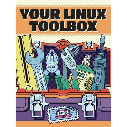 Your Linux Toolbox - by  Julia Evans (Paperback) - image 1 of 1