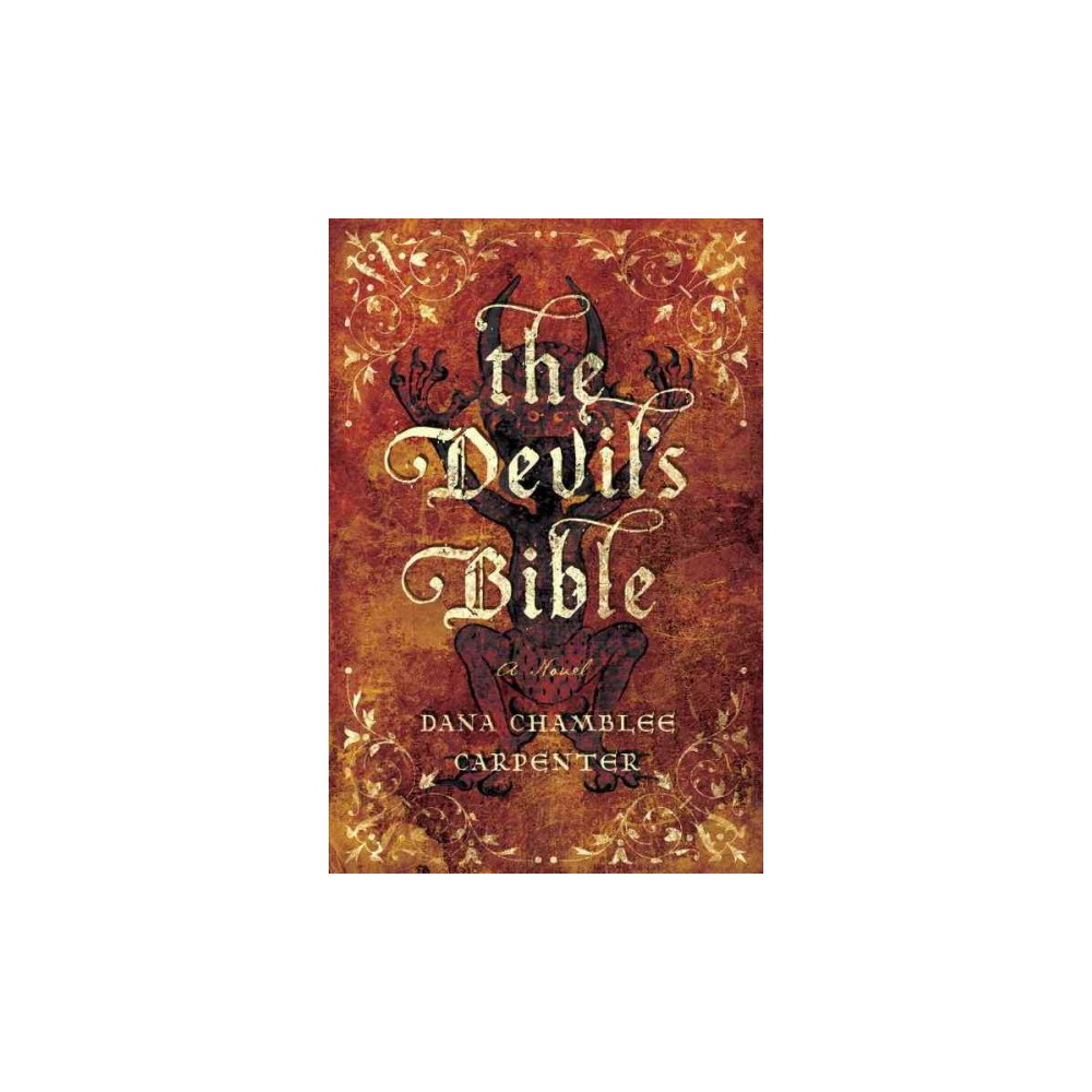 Devil's Bible - by Dana Chamblee Carpenter (Hardcover)