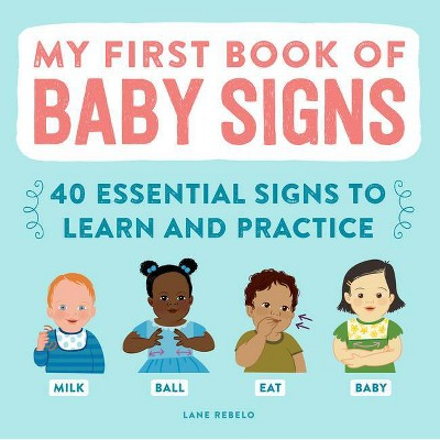 My First Book of Baby Signs - by Lane Rebelo (Paperback)