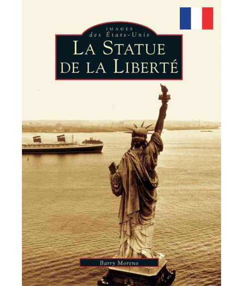 La Statue De La Liberte / The Statue of Liberty (Paperback) (Barry Moreno) - image 1 of 1