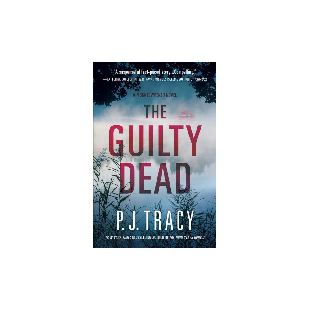 Guilty Dead - (Monkeewrench) by P. J. Tracy (Hardcover)