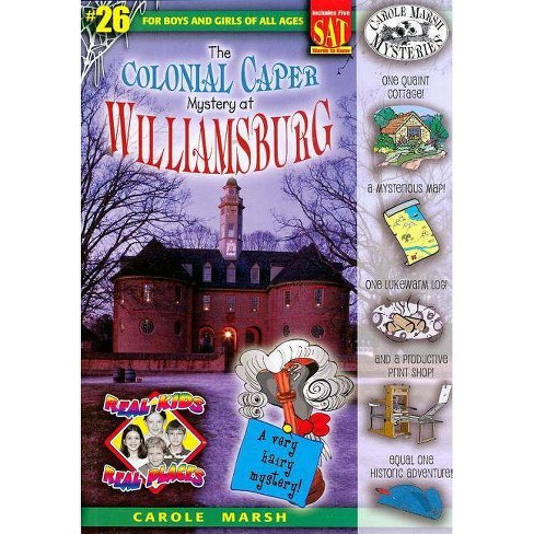The Colonial Caper Mystery at Williamsburg - (Real Kids! Real Places! (Paperback)) by  Carole Marsh - image 1 of 1