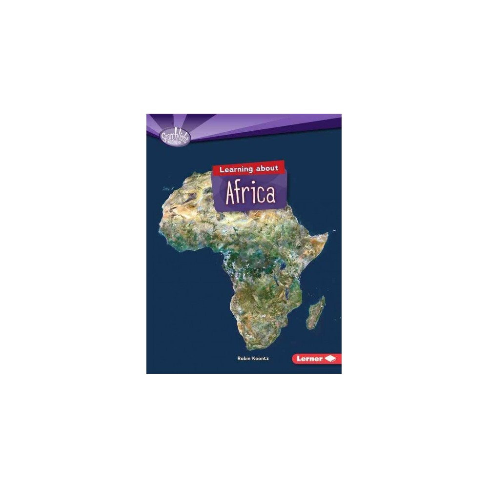 Learning About Africa ( Searchlight Books - Do You Know the Continents?) (Paperback)
