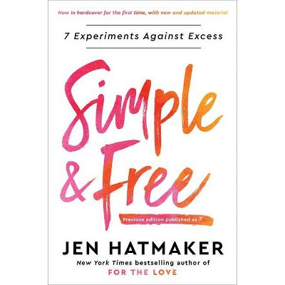 Simple and Free - Annotated by Jen Hatmaker (Hardcover)