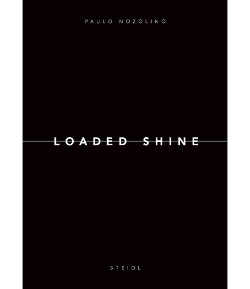 Loaded Shine -  (Hardcover) - image 1 of 1
