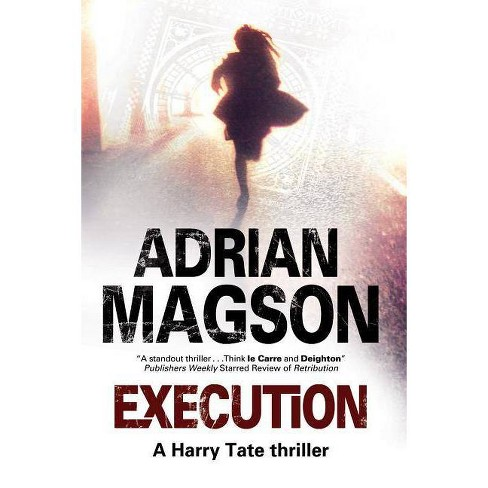 Execution - (Harry Tate Thriller) by  Adrian Magson (Hardcover) - image 1 of 1