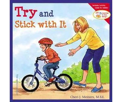 Try and Stick With It (Paperback) (Cheri J. Meiners) - image 1 of 1