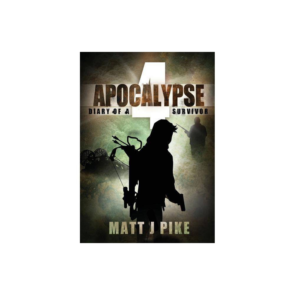 Apocalypse - (Apocalypse Survivors) by Matt J Pike (Paperback) was $14.89 now $9.79 (34.0% off)