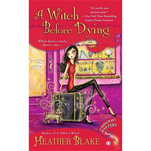 A Witch Before Dying - (Wishcraft Mystery) by  Heather Blake (Paperback) - image 1 of 1