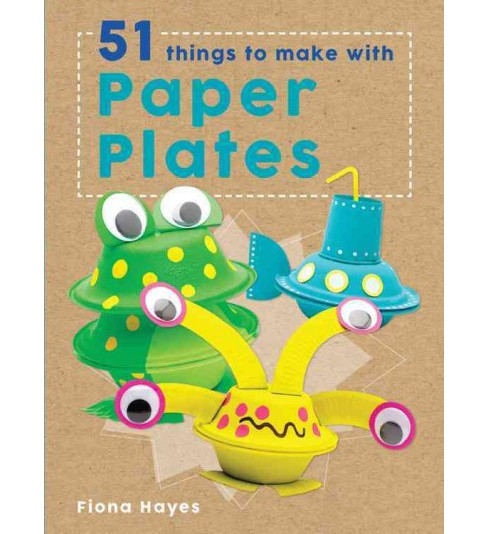 51 Things to Make With Paper Plates -  (Super Crafts) by Fiona Hayes (Hardcover) - image 1 of 1