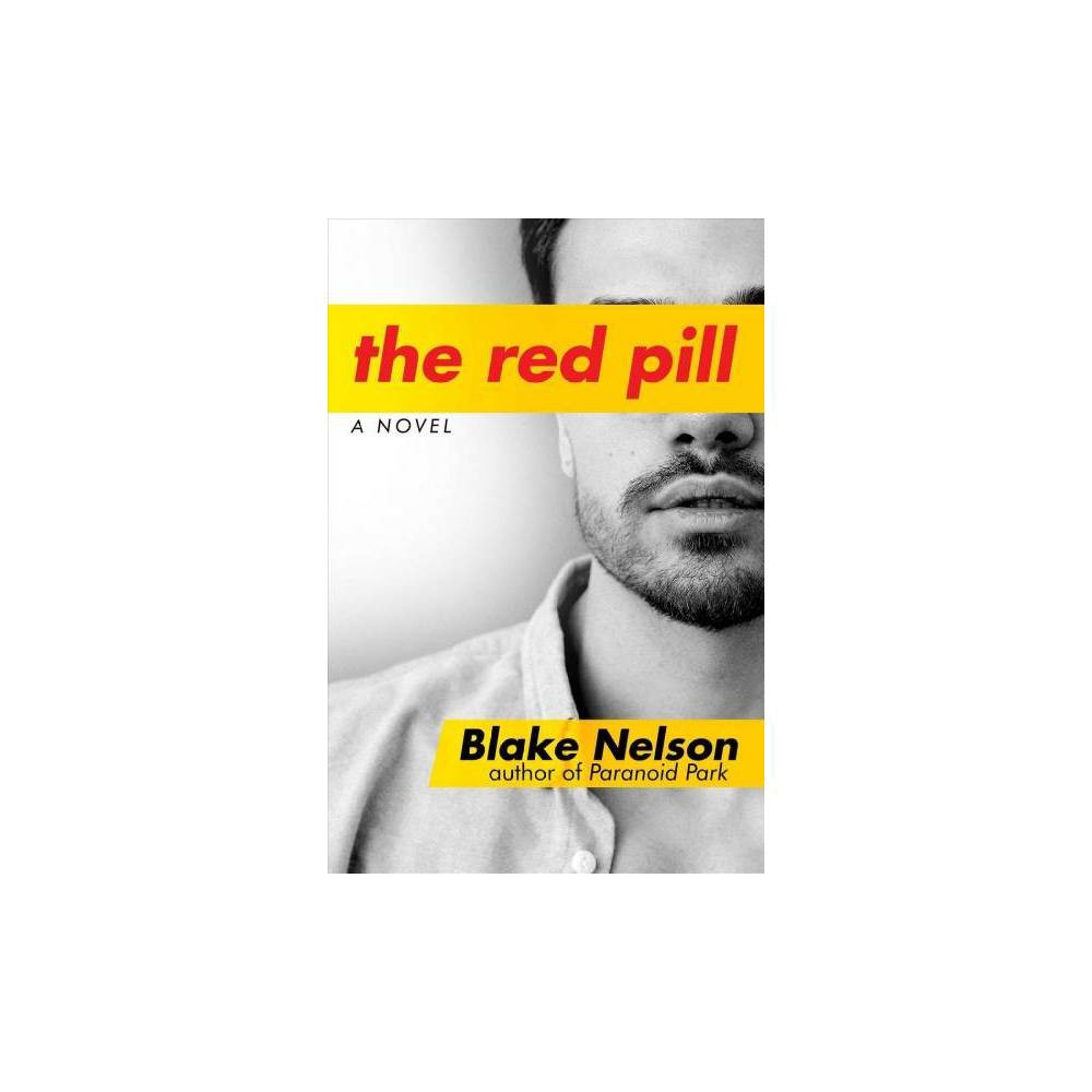 Red Pill - by Blake Nelson (Hardcover)