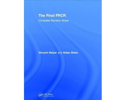 Final FRCR : Complete Revision Notes -  by Vincent Helyar & Aidan Shaw (Hardcover) - image 1 of 1
