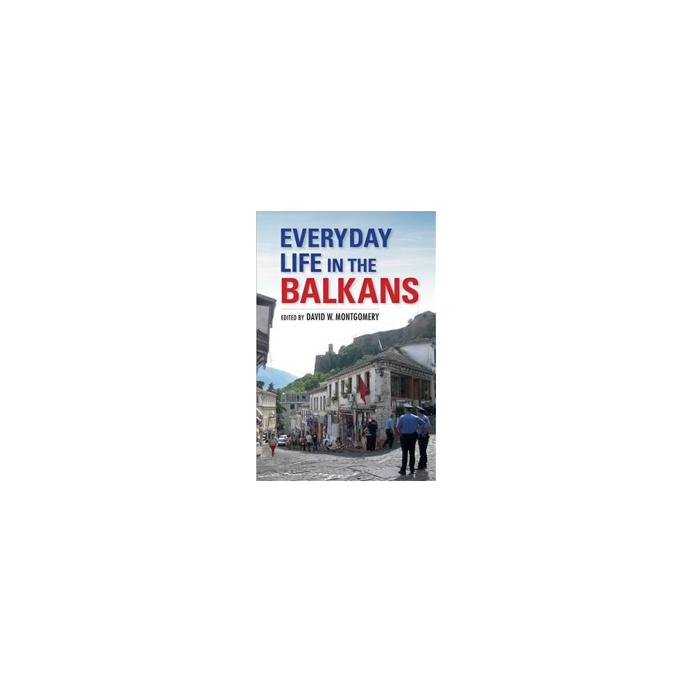 Everyday Life in the Balkans - (Hardcover)