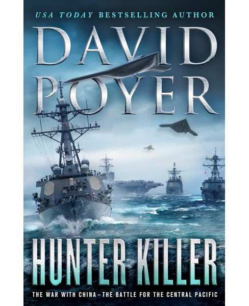 Hunter Killer : The War With China - the Battle for the Central Pacific -  by David Poyer (Hardcover) - image 1 of 1