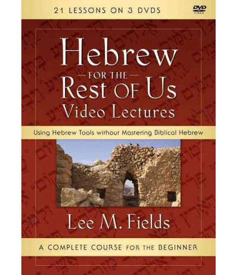 Hebrew for the Rest of Us Video Lectures : Using Hebrew Tools Without Mastering Biblical Hebrew - image 1 of 1