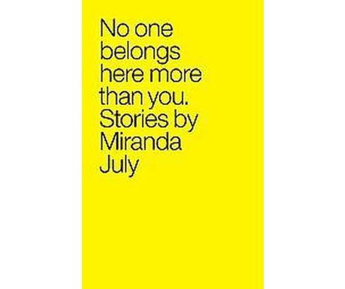 No One Belongs Here More Than You (Reprint) (Paperback) - image 1 of 1