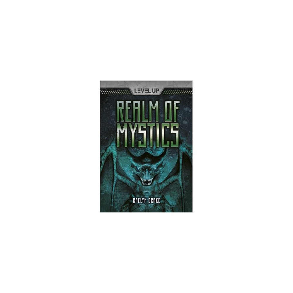 Realm of Mystics - (Level Up) by Raelyn Drake (Paperback)