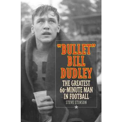 Bullet Bill Dudley The Greatest 60 Minute Man In Football