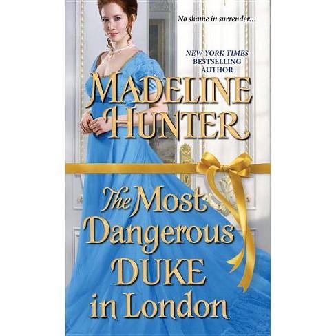Most Dangerous Duke in London -  (Decadent Dukes Society) by Madeline Hunter (Paperback) - image 1 of 1
