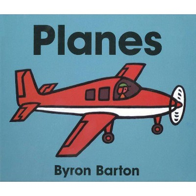 Planes by Byron Barton (Board Book)