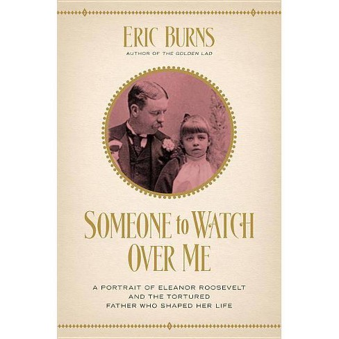Someone to Watch Over Me - by  Eric Burns (Paperback) - image 1 of 1
