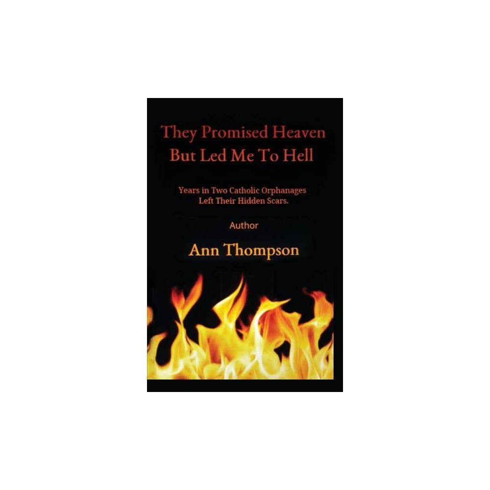 They Promised Heaven but Led Me to Hell - by Ann Thompson (Paperback)