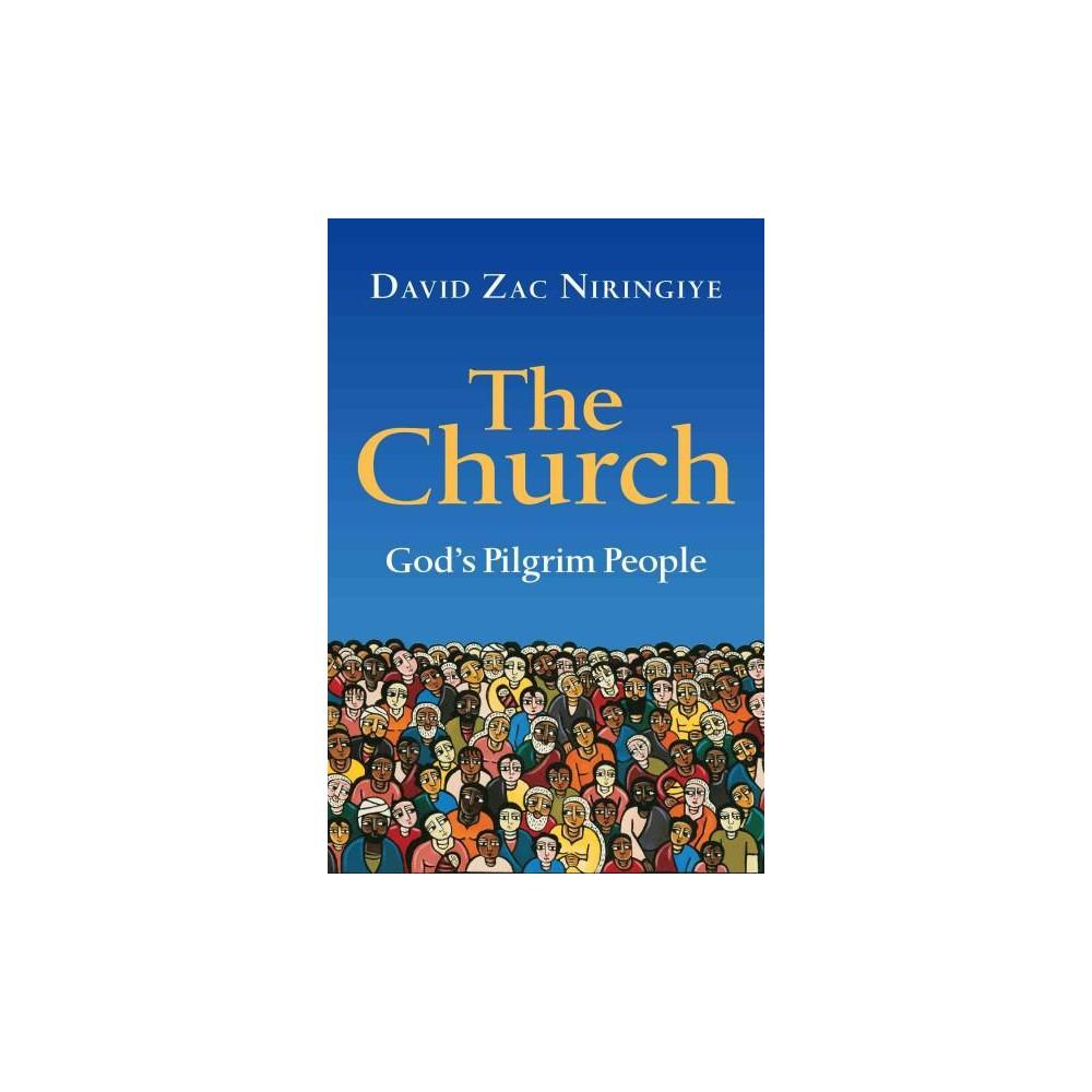 Church : God's Pilgrim People (Paperback) (David Zac Niringiye)