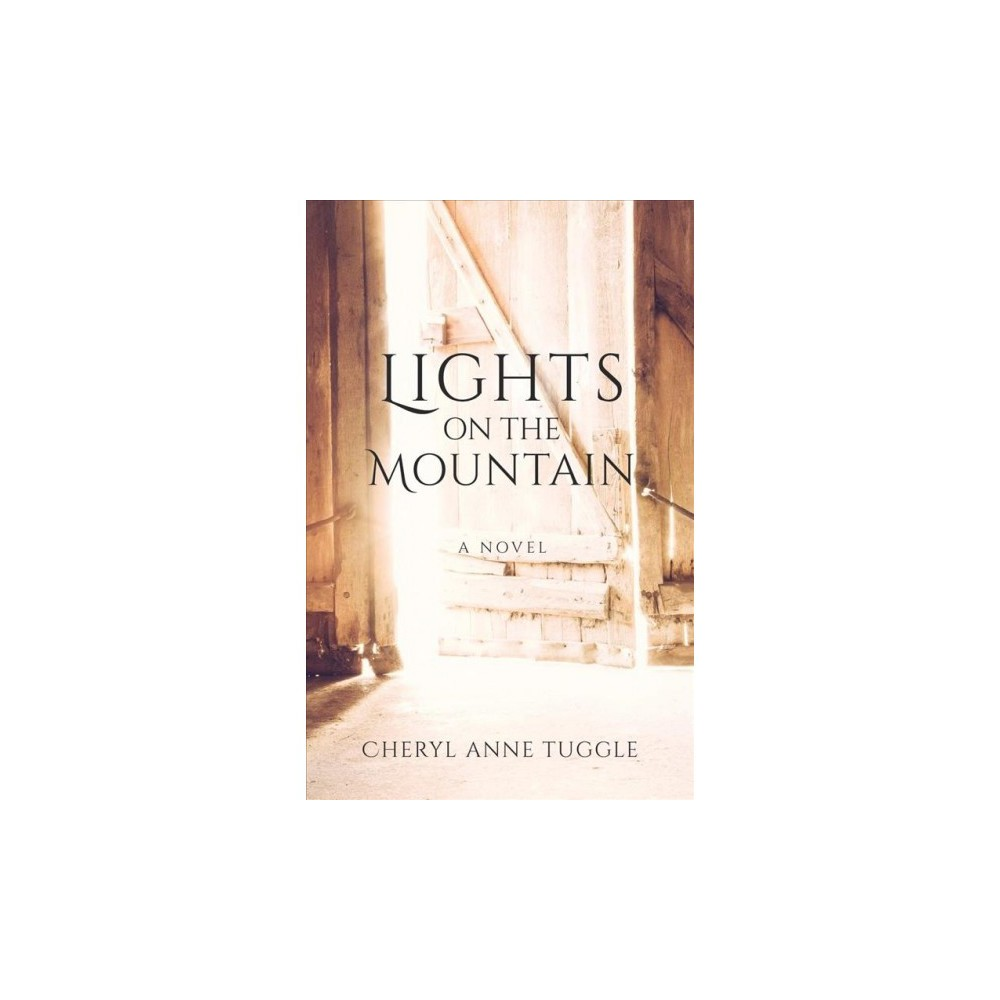 Lights on the Mountain - by Cheryl Anne Tuggle (Paperback)