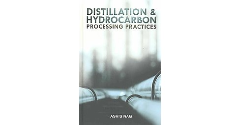 Distillation & Hydrocarbon Processing Practices (Hardcover) (Ashis Nag) - image 1 of 1