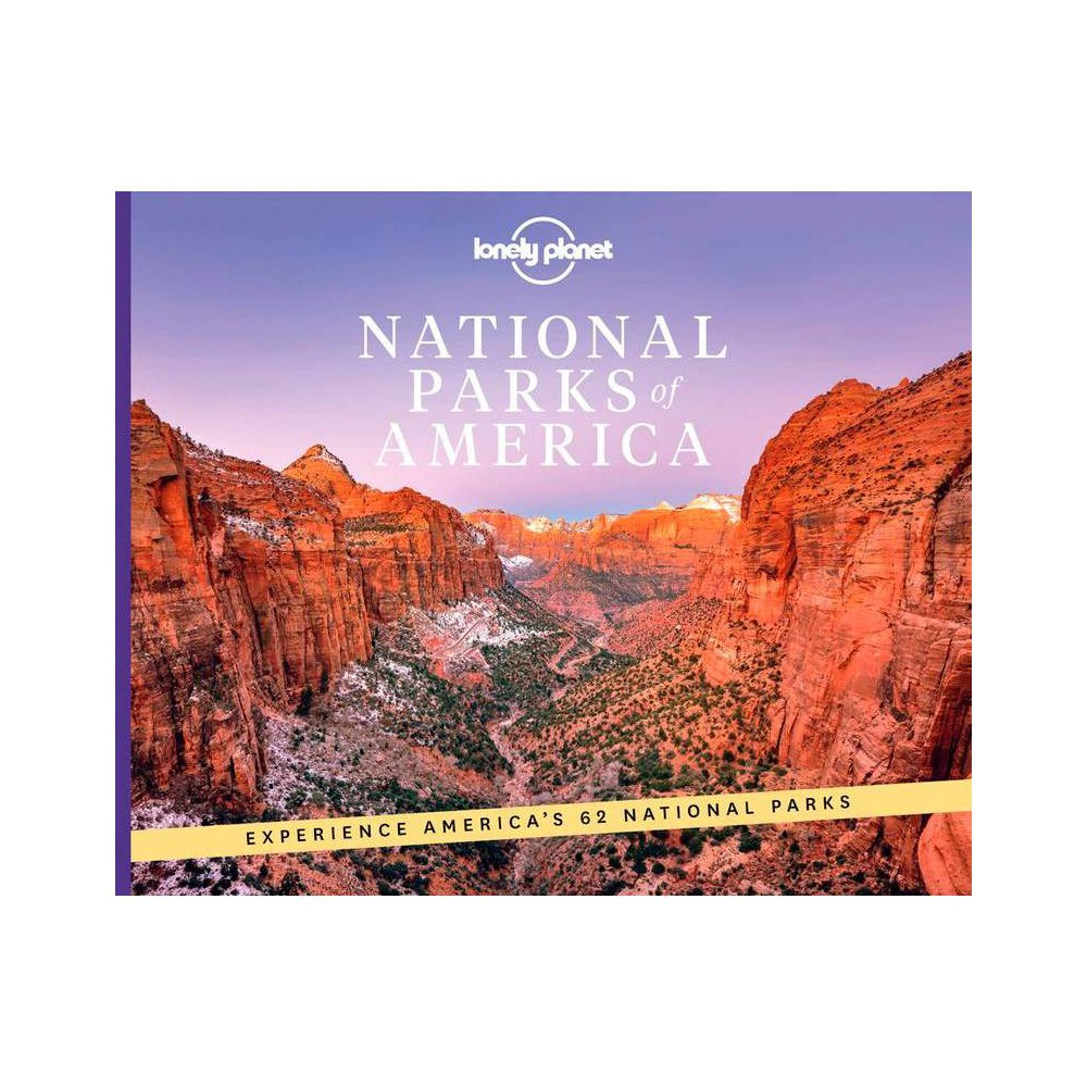 National Parks Of America 2nd Edition By Lonely Planet Hardcover