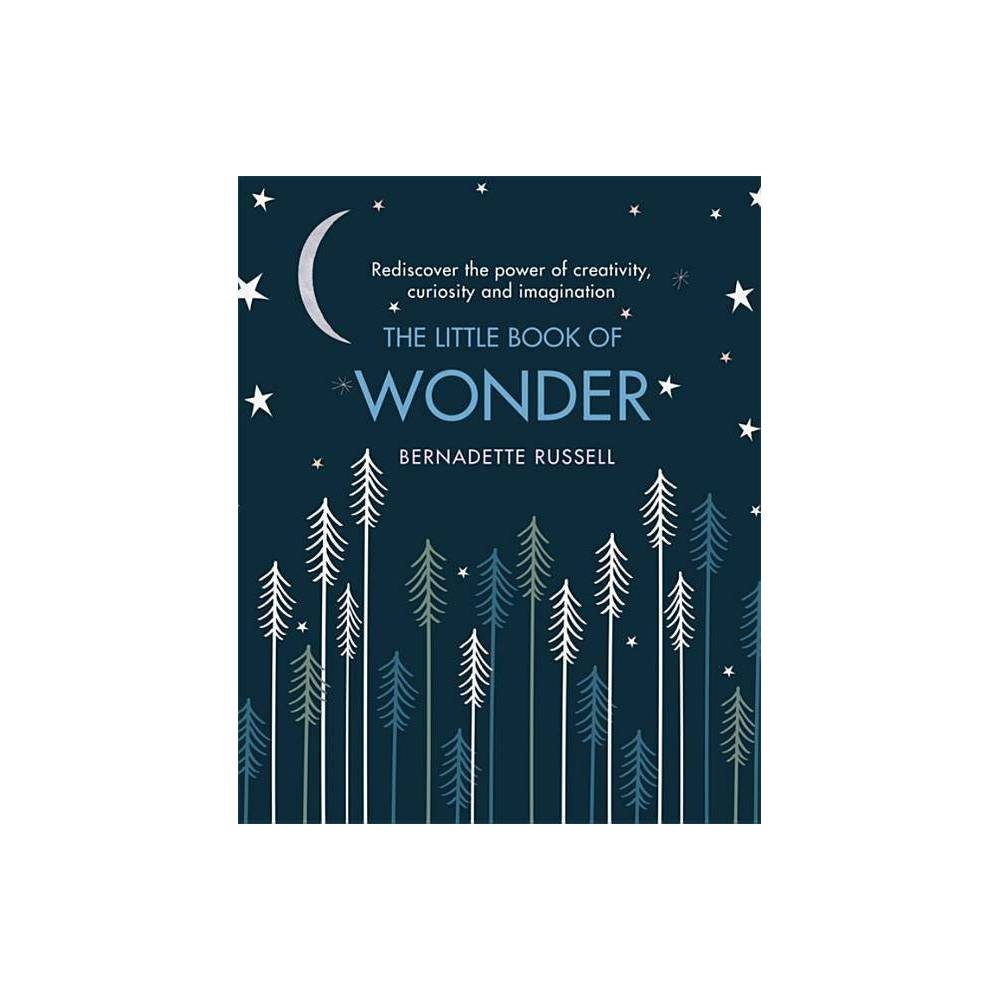 The Little Book Of Wonder By Bernadette Russell Hardcover