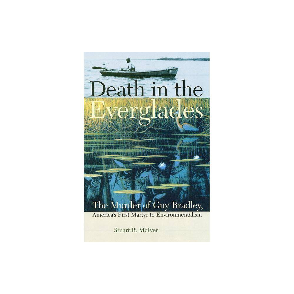 Death In The Everglades Florida History And Culture Paperback By Stuart B Mciver Paperback